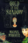 Gold in the Shadow by Michael Marcotte (Paperback / softback, 2000)