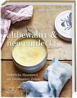 Altbewährt & neu entdeckt von Rachelle Blondel (2016, Gebundene Ausgabe)