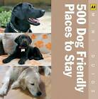 500 Dog Friendly Places to Stay by AA Publishing (Paperback, 2010)
