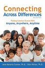 Connecting Across Differences: Finding Common Ground with Anyone, Anywhere, Anytime by Jane Marantz Connor, Dian Killian (Paperback, 2012)