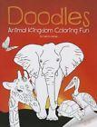 Doodles Animal Kingdom Coloring Fun 9781628476200 by Setria James Paperback