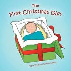 The First Christmas Gift by Mary Evelyn Curton Long (Paperback, 2012)