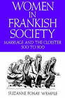 Women in Frankish Society: Marriage and the Cloister, 500 to 900 by Suzanne Fonay Wemple (Paperback, 1985)