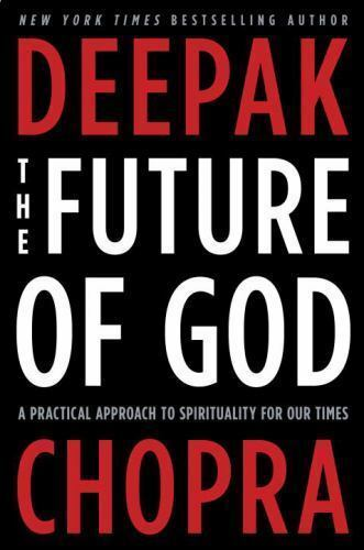 The Future of God: A Practical Approach to Spirituality for Our Times by Chopra 5