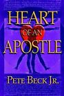 Heart of an Apostle by Pete Beck (Paperback, 2004)