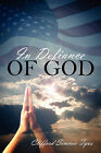 In Defiance of God by Clifford Simmie Tyus (Paperback / softback, 2009)