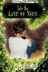 Into The Land of Nede 9781450254335 by J Gilchrist Hardback