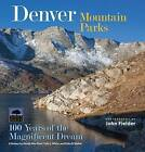 Denver Mountain Parks: 100 Years of the Magnificent Dream by Erika D Walker, Sally L White, Wendy Rex-Atzet (Hardback, 2013)