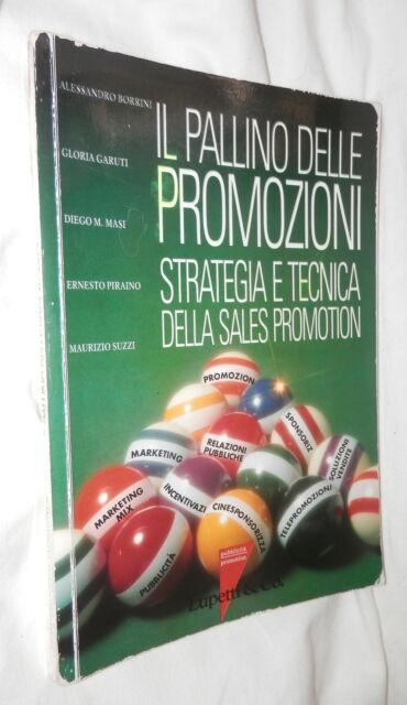 IL PALLINO DELLE PROMOZIONI Strategia e tecnica della sales promotion Borrini di