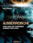 Au Erirdische Und Was Sie Dar Ber Wissen Sollten by Peter Leibundgut (Paperback / softback, 2011)