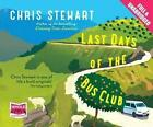 Last Days of The Bus Club by Stewart Chris 1471272699 W F Howes Ltd 2014
