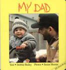 My Dad by Debbie Bailey (Board book, 1991)