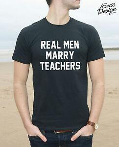 Real Men Marry Teachers T Shirt Top Fashion Gift Tumblr Shirt