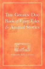 The Golden Dog Book of Fairy Tales and Animal Stories