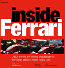 Inside Ferrari: Unique Behind-the-scenes Photography of the World's Greatest Motor Racing Team by Octopus Publishing Group (Hardback, 2006)