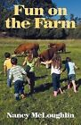 Fun on the Farm by Nancy McLoughlin (Paperback, 2011)