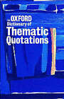 The Oxford Dictionary of Thematic Quotations by Oxford University Press (Hardback, 2000)
