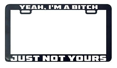 I MAY BE A BITCH BUT I/'M THE PICK OF THE LITTER  License Plate Frame