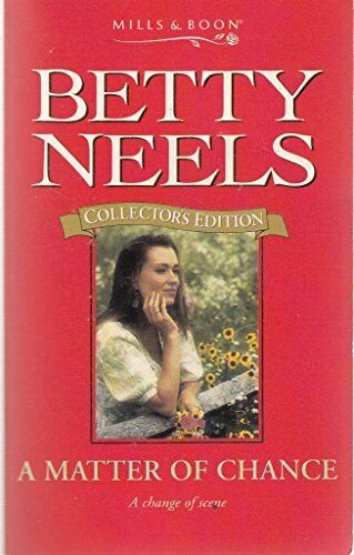 1 of 1 - A Matter of Chance (Betty Neels Collector's Editio... by Neels, Betty 0263799212