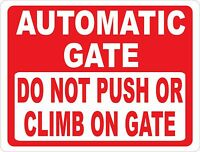 Automatic Gate Sign Do Not Push Or Climb On Gate. Size Options. Safety Gates