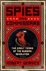 Spies and Commissars : The Early Years of the Russian Revolution by Robert Service (2012, Hardcover)