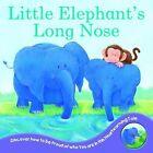 Little Elephant's Long Nose by Bonnier Books Ltd (Board book, 2010)