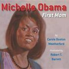 Michelle Obama: First Mom by Carole Boston Weatherford (Paperback, 2014)
