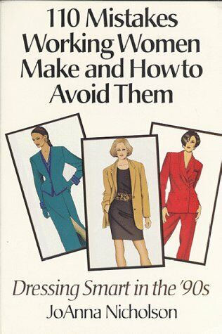 110 Mistakes Working Women Make and How to Avoid Them  Dressing Smart