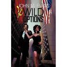Wild Options 9780595533756 by John M. Evans Paperback