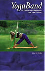 Yogaband: An Exciting and Challenging New Yoga Workout by Lisa M. Wolfe (Paperback, 2004)