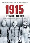 1915 The First World War in Photographs: Setbacks & Failures by John Christopher, Campbell McCutcheon (Paperback, 2014)