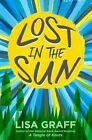 Lost in the Sun by Lisa Graff (Hardback, 2015)