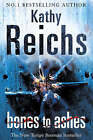 Bones to Ashes by Kathy Reichs (Paperback, 2007)