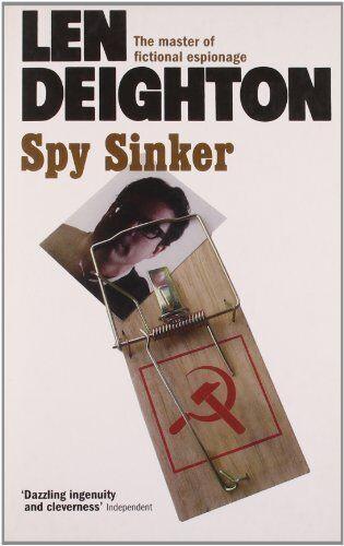 Spy Sinker (Hook, Line & Sinker Series) By Len Deighton