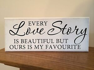 Every Love Story Is Beautiful Quote Shabby Chic Plaque 10x4 P016