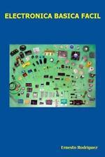 Electronica Basica Facil : Electronica Facil de Aprender: By Rodriguez, Ernes...