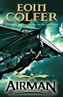 Airman by Eoin Colfer (2008, Hardcover, Revised)