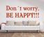 Indexbild 1 - X3354 Wandtattoo Spruch Don´t worry, be happy Sticker Wandaufkleber Aufkleber