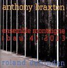 Ensemble Montaigne (BAU 4) 2013 by Ensemble Montaigne/Anthony Braxton (CD, Sep-2013, Leo Records)