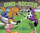 Dino-Soccer by Lisa Wheeler (Hardback, 2009)
