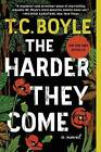 The Harder They Come by T C Boyle (Paperback, 2016)
