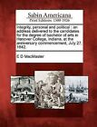 Integrity, Personal and Political: An Address Delivered to the Candidates for the Degree of Bachelor of Arts in Hanover College, Indiana, at the Anniversary Commencement, July 27, 1842. by E D MacMaster (Paperback / softback, 2012)
