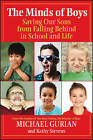 The Minds of Boys: Saving Our Sons from Falling Behind in School and Life by Michael Gurian, Kathy Stevens (Paperback, 2007)