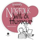 Norfolk Wit & Humour: Packed with Fun for All the Family by Bradwell Books (Paperback, 2014)