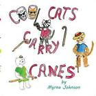 Cool Cats Carry Canes by Myrna Johnson (Paperback, 2015)