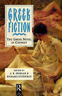 Greek Fiction: The Greek Novel in Context by Taylor & Francis Ltd (Paperback, 1994)