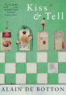 Kiss and Tell by Alain de Botton (Paperback, 1996)