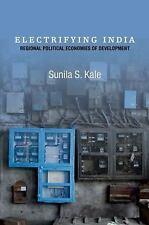 Electrifying India : Regional Political Economies of Development by Sunila...