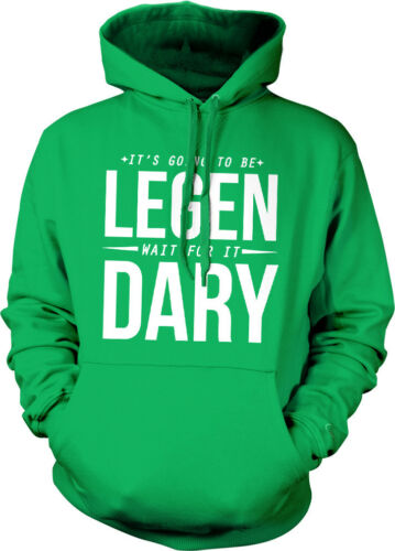 Its Going To Be LEGEN Wait For It DARY Barney Stinson Hoodie Pullover Sweatshirt