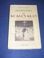 Société secrète Le Ku Klux Klan J.M. Mecklin Payot 1934 Etude historique
